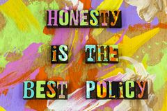 Honesty best policy truth integrity ethics believe. Honesty best policy speak truth power integrity business ethics believe letterpress honest character royalty free stock photography