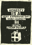 Honesty is a very expensive gift, Dont expect it f Royalty Free Stock Photo