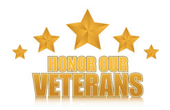 Honor our veterans gold illustration sign design. On white Stock Image