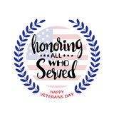 Honoring all who served handwritten lettering. Veterans Day. Modern vector hand drawn calligraphy with wreath and American Flag over white background for your Stock Photography
