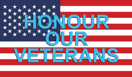 Honour our veterans. An illustration of the US flag with the text 'Honour our Veterans vector illustration