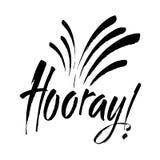 Hooray - moderner Kalligraphietext handgeschrieben mit Tinte und Bürste Positives Sprechen, Handbeschriftung für Karten, Poster u lizenzfreie abbildung