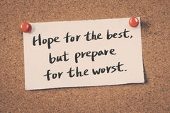 Hope for the best, but prepare for the worst. Message on a bulletin board Stock Image