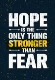 Hope Is The Only Thing Stronger Than Fear. Inspiring Print Creative Motivation Quote. Vector Typography Banner. Design Concept On Rusty Background Stock Image