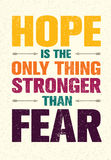 Hope Is The Only Thing Stronger Than Fear. Inspiring Print Creative Motivation Quote. Vector Typography Banner. Design Concept On Rusty Background Stock Photos