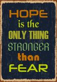 Hope is the only thing stronger than fear. Motivation Quote. Vector Banner royalty free illustration