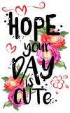 Hope your day is cute.Apparels graphic design for t-shirts Royalty Free Stock Photo