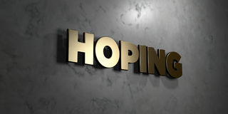 Hoping - Gold sign mounted on glossy marble wall  - 3D rendered royalty free stock illustration. This image can be used for an online website banner ad or a Royalty Free Stock Photo