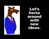 Horse around with new ideas. Business illustration showing a horse in a business suit and the words, Let's horse around with new ideas Stock Images