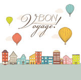 Hot air balloons flying over vintage town houses with Bon Voyage. Text. vector illustration Stock Images