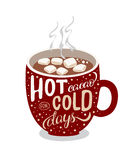 Hot cacao mug. Handmade cacao illustration with lettering and quote hot cacao for cold days. Christmas mood illustration in vector. Mug with cacao and Stock Image
