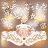 Hot cocoa cup and hands with mittens on blurred background with snowflakes and inscription vector illustration
