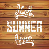 Hot summer time. Calligraphic handwritten. Vintage, grunge, retro background on realistic wooden boards. Vector illustration. Typographic design. Hand lettering Royalty Free Stock Photos