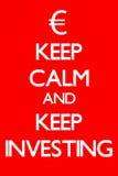Houd Kalm en houd investerend Stock Foto