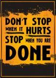 Houd niet op wanneer het Einde kwetst wanneer u wordt gedaan Stock Foto's