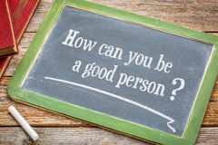 How can you be a good person? Stock Image