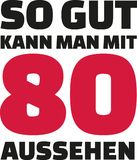This is how good you can look with 80 years - 80th birthday german. Slogan vector illustration