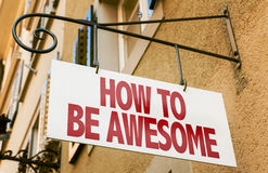 Free How To Be Awesome Sign In A Conceptual Image Stock Photos - 57497453