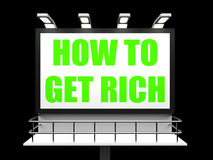 How To Get Rich Sign for Self help and Financial. Advice Stock Photo