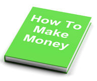 How To Make Money Book Shows Earn Cash Stock Photography