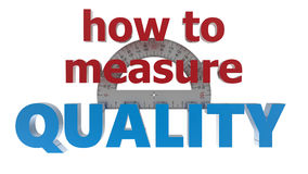How to measure quality concept. A concept to measuring quality. The concept can be used as an guidance regarding different processes implementation and the steps Stock Illustration