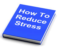 How To Reduce Stress Book Shows Lower Tension. How To Reduce Stress Book Showing Lower Tension Royalty Free Stock Photography