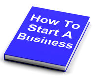 How To Start A Business Book Shows Begin Company Royalty Free Stock Images