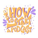 How to start a podcast quote. Vector illustration. How to start a podcast quote with decoration. Banner template with handwritten lettering. Title for article royalty free illustration