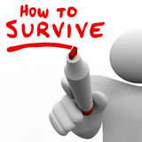 How to Survive Words Advice Learning Skills Knowledge Survival. How to Survive words written on a board by a man with a marker to teach you survival skills and Stock Images