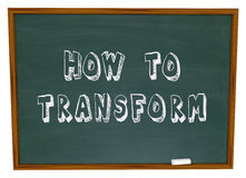 How to Transform Chalkboard Information Education Instructions. How to Transform words on a chalkboard to illustrate advice, knowledge, instruction and lessons Royalty Free Stock Photo