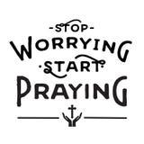 Hören Sie auf, Anfangsdas beten sich zu sorgen Lizenzfreies Stockfoto