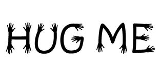 Hug me written with hand letters, black and white vector. Hug me written with hand ending letters, black and white vector, suitable valentine or wedding or Stock Image