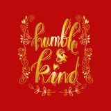 Humble and kind. Inspirational quote Royalty Free Stock Image