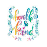 Humble and kind. Inspirational quote Royalty Free Stock Images