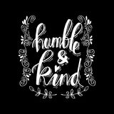 Humble and kind. Inspirational quote Royalty Free Stock Photography