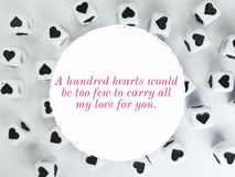 A hundred hearts would be too few to carry all my love for you quote stock images