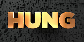 Hung - Gold text on black background - 3D rendered royalty free stock picture. This image can be used for an online website banner ad or a print postcard Royalty Free Stock Image