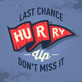 Hurry Up. Last Chance. Don t Miss It. Vintage Badge Design.  Royalty Free Stock Photo