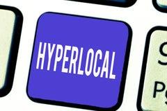 Hyperlocal ordhandstiltext Affärsidé för om att angå en liten gemenskap eller ett geografiskt område royaltyfri bild