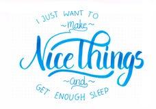 ` I как раз хочет сделать славные вещи и получить достаточное ` сна - вручите цитату литерности в сини иллюстрация штока