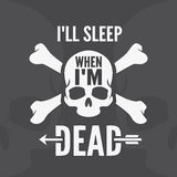 I all sleep when im dead - motivational quote Royalty Free Stock Photo