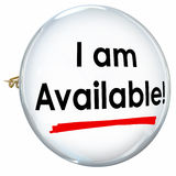 I Am Available Button Pin Advertise Promote Service Business. I Am Available button or pin to illustrate, promote or advertise your personal service, company or Stock Image
