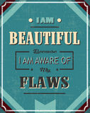 I am Beautiful Because I am aware of my Flaws. Life advice Poster with Creative Words for your Change Stock Photo