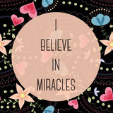 I believe in miracles lettering onfloral baclground Stock Image