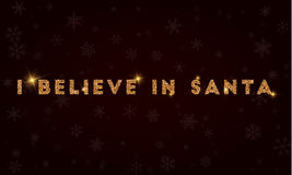 I believe in Santa. Stock Images