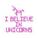 I believe in unicorns. Quote with abstract unicorn image in the eight bit style on a white background. Vector Image. It can be used for website design, article Royalty Free Stock Photo