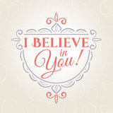 I believe in you lettering. Vector illustration Stock Images