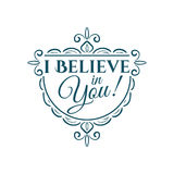 I believe in you lettering Stock Photo