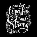 I can be tough, i can be strong. Motivational quote Royalty Free Stock Photo