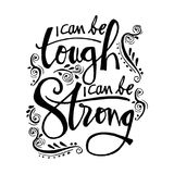 I can be tough, i can be strong. Motivational quote Royalty Free Stock Photography